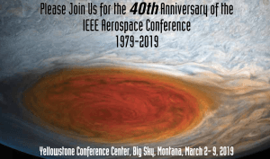40th Anniversary of the IEEE Aerospace Conference 1979-2019 @ YELLOWSTONE CONFERENCE CENTRE | Big Sky | Montana | United States
